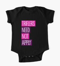 Triflers need not apply One Piece - Short Sleeve