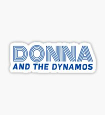 Donna and the Dynamos - Mamma Mia Sticker