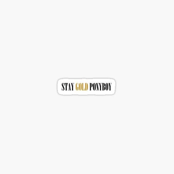 Stay Gold Ponyboy Sticker