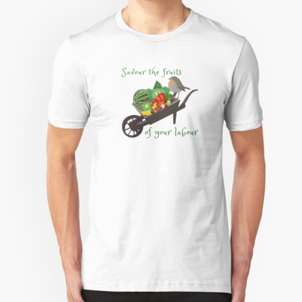 Savour the fruits of your labour t-shirt Slim Fit T-Shirt