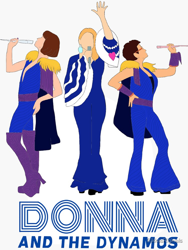Donna and The Dynamos Mamma Mia by RikkasRiginals