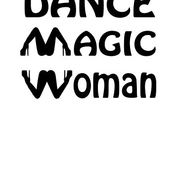Dance Magic Woman Stripper Legs by MainBrainWorks