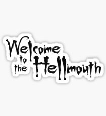 welcome to the hellmouth Sticker