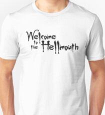 welcome to the hellmouth Unisex T-Shirt
