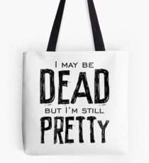 dead and pretty Tote Bag
