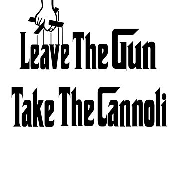 Leave The Gun Take The Cannoli Phone Case by Lallinda