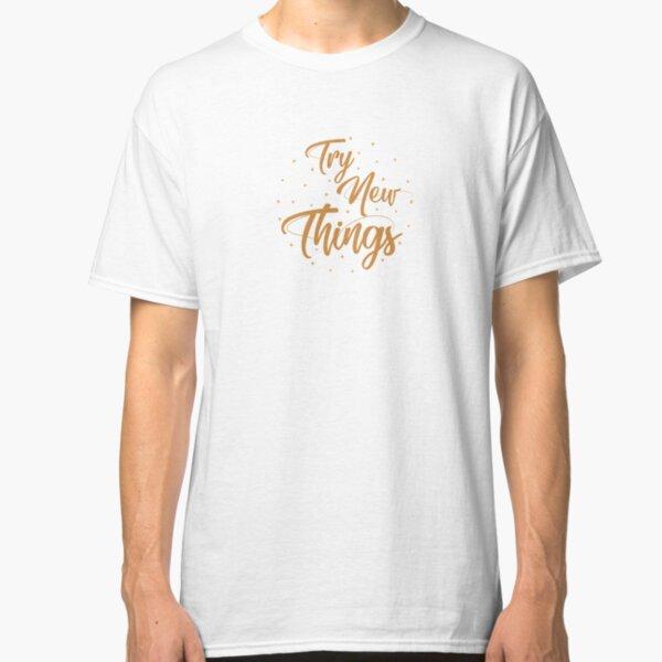 Try new things Camiseta clásica