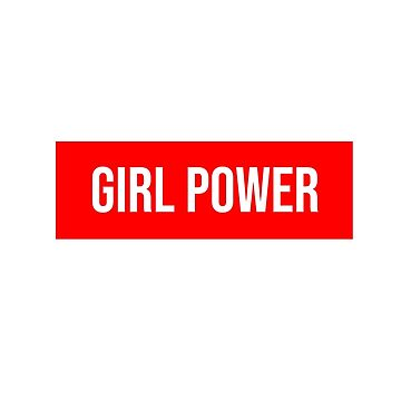 Girl Power by DreamApparel