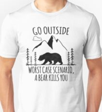 Go Outside Worst Case Scenario a Bear Kills You T-Shirt Unisex T-Shirt
