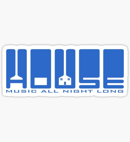 House Music All Night Long Sticker