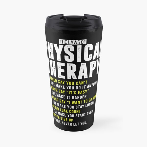 Cute Laws Of Physical Therapy PT Month DPT PTA Shirt Travel Mug