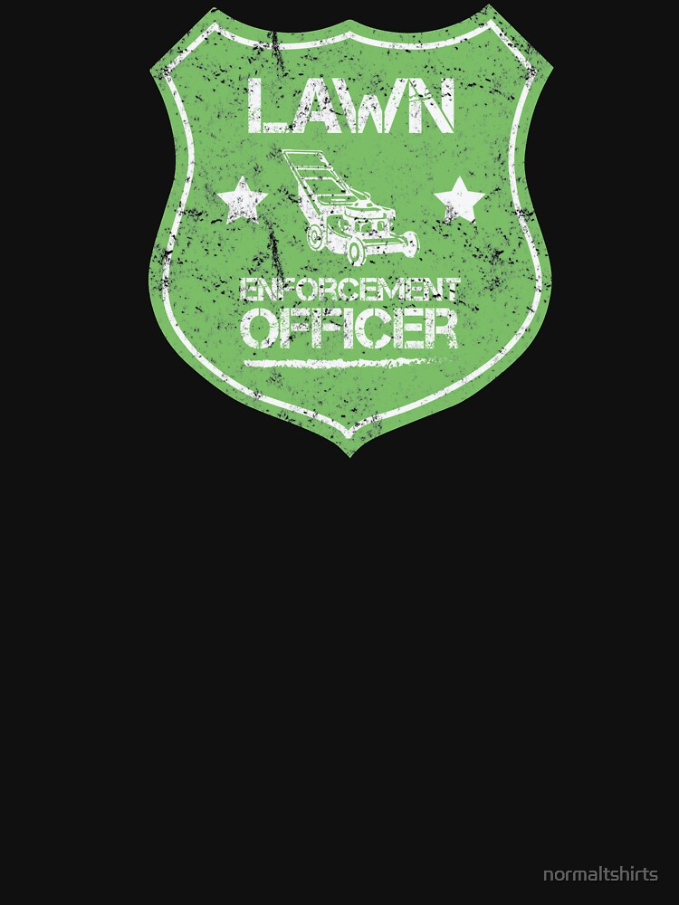 Lawn Enforcement Badge Funny Lawn Maintenance Grass Cutting by normaltshirts