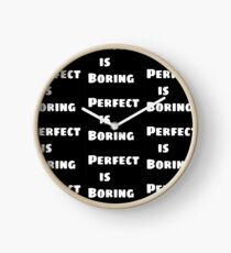 Perfect is Boring Clock