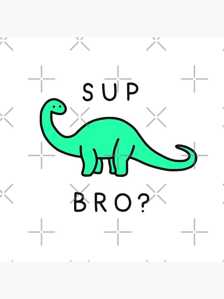 Sup Brontosaurus? by obinsun