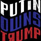 Putin Owns Trump by EthosWear