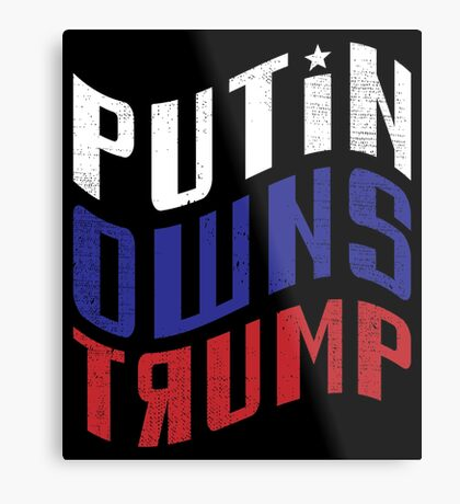 Putin Owns Trump Metal Print
