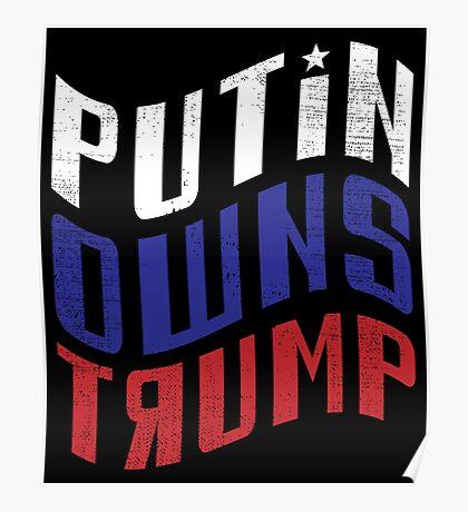 Putin Owns Trump Poster