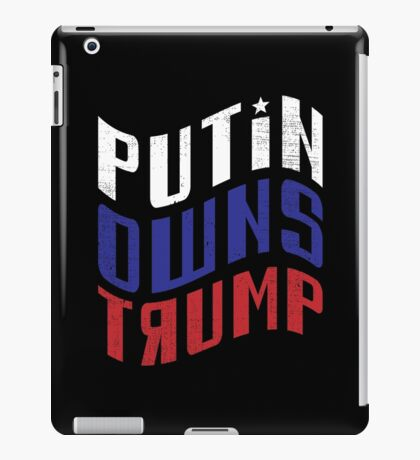 Putin Owns Trump iPad Case/Skin