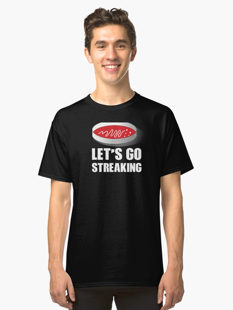 Lab Tech Let's go Streaking Funny Medical Lab Tech Quote Classic T-Shirt Front
