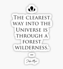 John Muir famous quote about nature Sticker