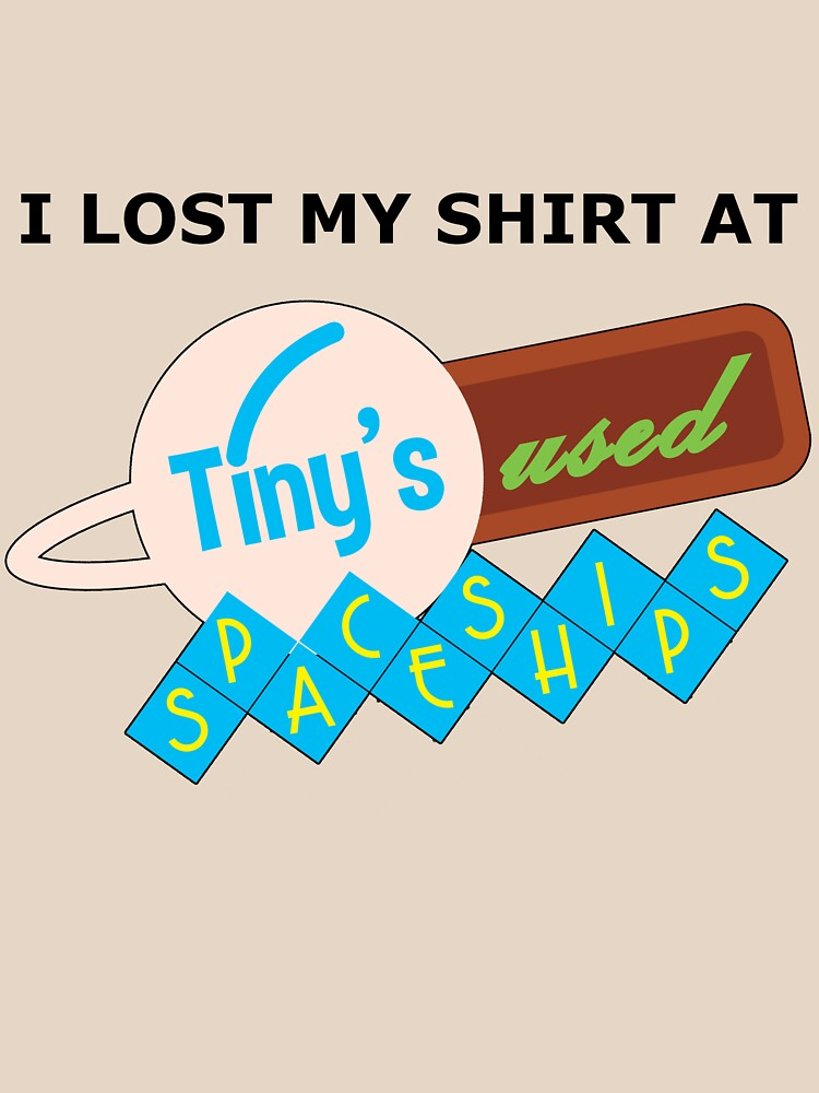 I Lost My Shirt At Tiny's Used Spaceships by dopefish