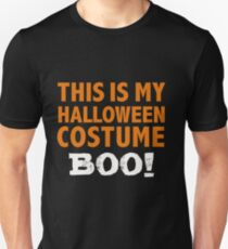 This Is My Halloween Costume Boo Ghoulish Unisex T-Shirt