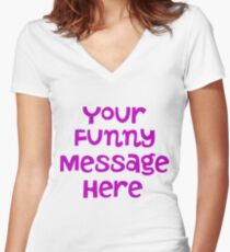 Your funny message here Women's Fitted V-Neck T-Shirt