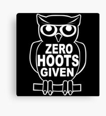 Zero hoots given Canvas Print