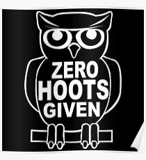 Zero hoots given Poster
