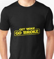 Get Woke Go Broke Unisex T-Shirt
