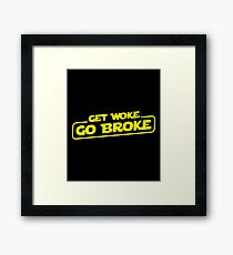 Get Woke Go Broke Framed Print