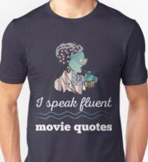 I Speak Fluent Movie Quotes  Comedy Action Crime Fantasy Western Historical Romance Animation Horror Sci Fi Movies Fan Unisex T-Shirt