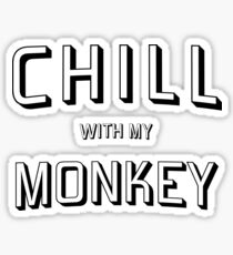 Chill With My Monkey Sticker