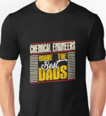 Chemical engineers make the best dads Unisex T-Shirt