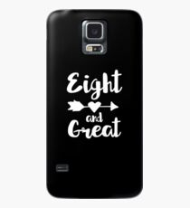 8th Birthday Gift Eight and Great Case/Skin for Samsung Galaxy