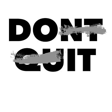 don't quit do it by Wunderking