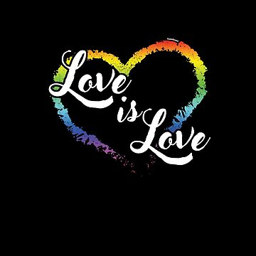 Love Is Love Heart by TomGiantDesigns