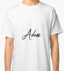 Hey Adan buy this now Classic T-Shirt