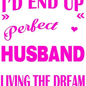 I Never Dreamed I'd Marry a Perfect Freaking Husband by Adik