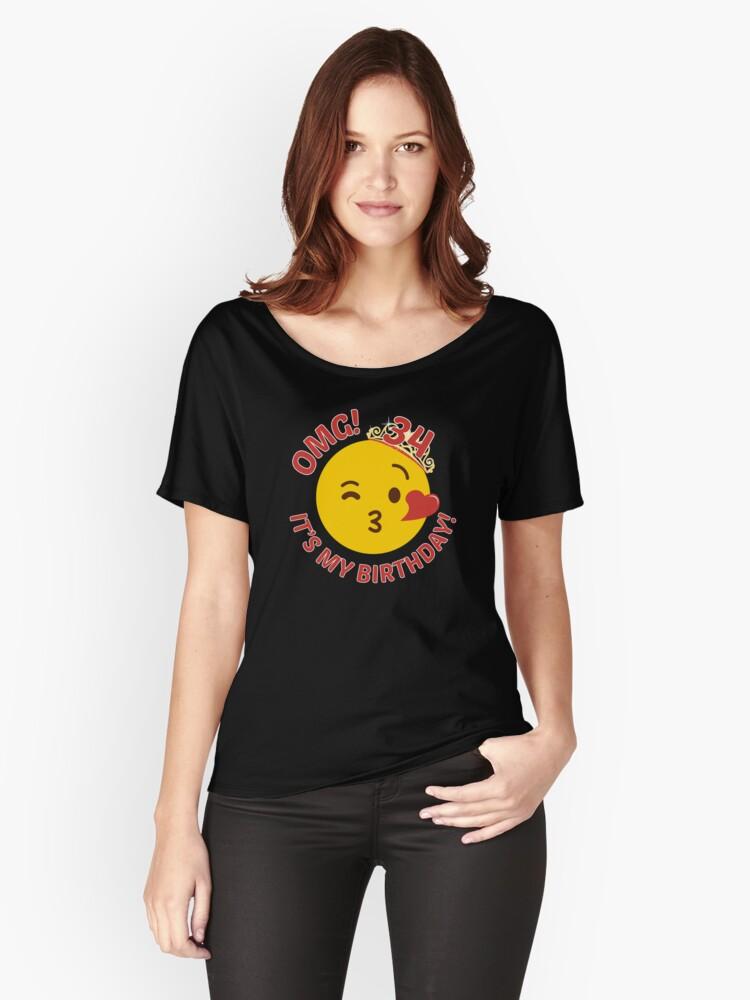 OMG Its My Birthday Cute Princess Emoji 34th Bday T Shirt By Csfanatikdbz