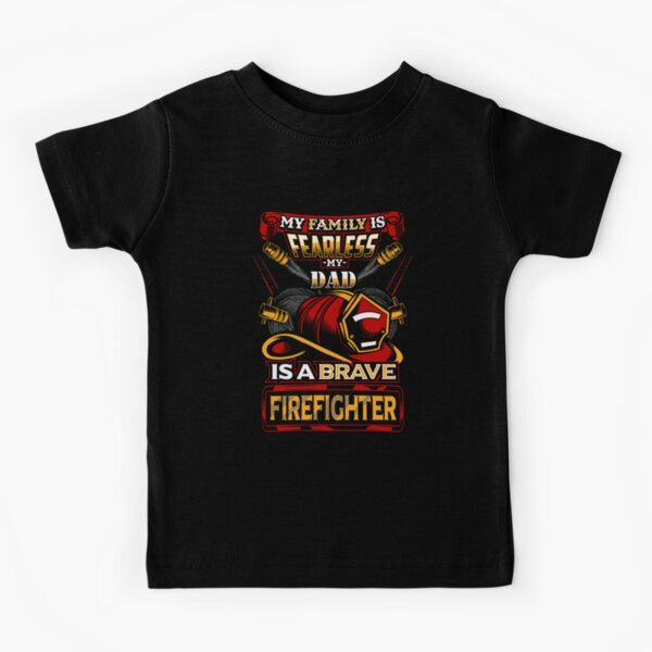 My Dad Is a Brave Firefighter Kids T-Shirt