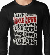FAKE NEWS FAKE NEWS FAKE NEWS Long Sleeve T-Shirt