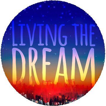 Living the Dream by TimelessJourney