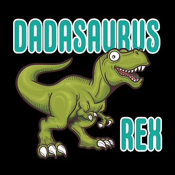 Dad Dinosaur Funny Design - Dadasaurus Rex by kudostees