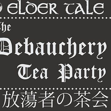 The Debauchery Tea Party by ShintaroGr