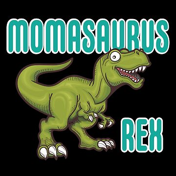 Mom Dinosaur Funny Design - Momasaurus Rex by kudostees