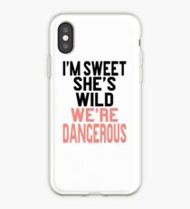 I'm Sweet She's Wild We're Dangerous iPhone Case