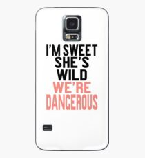 I'm Sweet She's Wild We're Dangerous Case/Skin for Samsung Galaxy