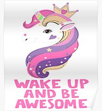 Funny Mommy Of The Birthday Girl TShirt - Wake Up And Be Awsome Unicorn shirts Poster