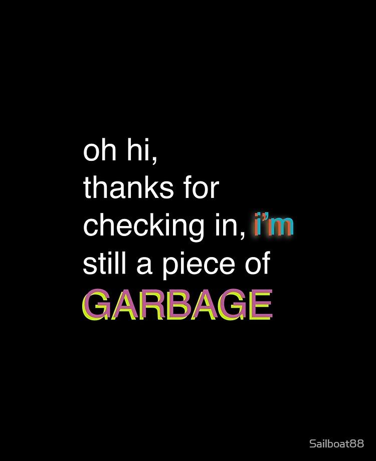 I M Still A Piece Of Garbage Bill Wurtz Ipad Case Skin By Sailboat88 Redbubble